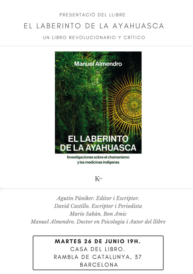 """Presentación Del Libro """"El Laberinto De La Ayahuasca"""" De Manuel Almendro. Barcelona, Junio 2018."""