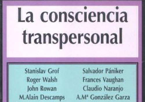 La Consciencia Transpersonal. 3ª Ed.