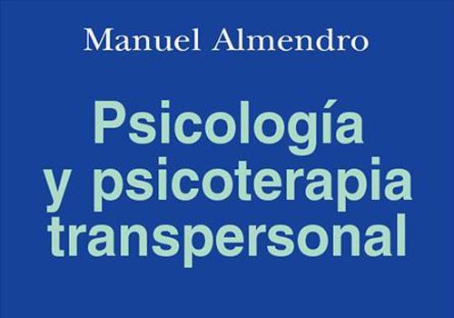 Psicología Y Psicoterapia Transpersonal. 6ª Ed.