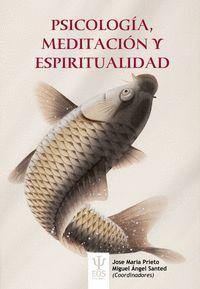 Novedad Editorial. PSICOLOGÍA, MEDITACIÓN Y ESPIRITUALIDAD. Coordinadores: Prieto, J.M Y Santed M.A.