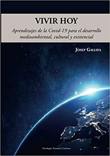 «Vivir Hoy. Aprendizajes De La Covid-19 Para El Desarrollo Medioambiental, Cultural Y Existencial».