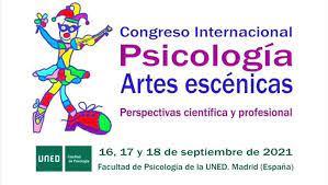 CIPAE 2021. I Congreso Internacional Psicología Y Artes Escénicas. UNED, Madrid.
